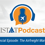 ISTAT Podcast Special Episode: The Airfreight Market